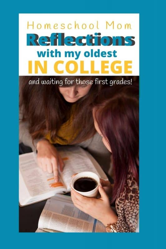 homeschool mom relfections with my oldest in collete