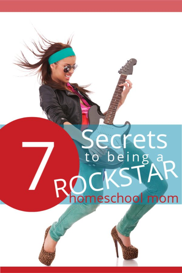 7 secrets to be a rockstar homeschool mom