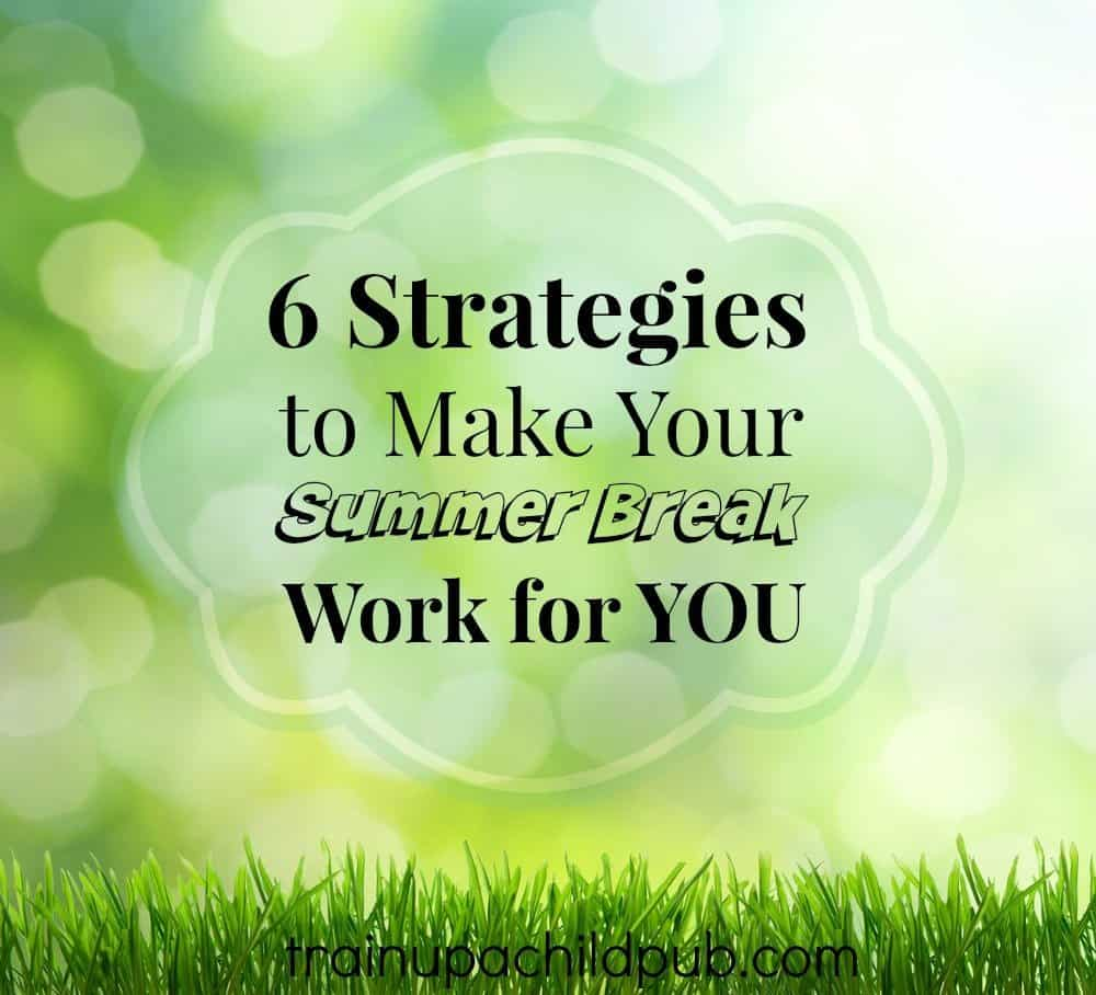 6 strategies to make your summer break work for you