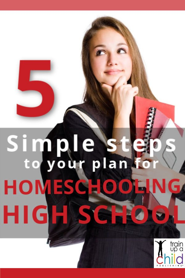 5 simple steps to your big picture plan for homeschooling high school