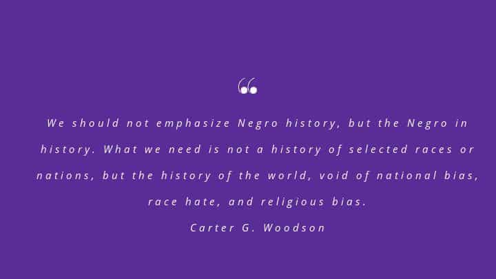 Carter G. Woodson quote about Black HIstory