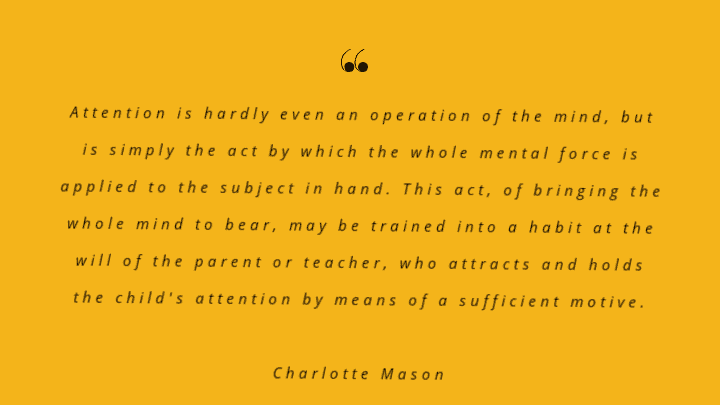 charlotte Mason habits #1 teaching attention quote